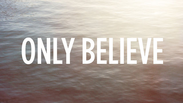 Only Believe | B TheBEST    NOW!!!